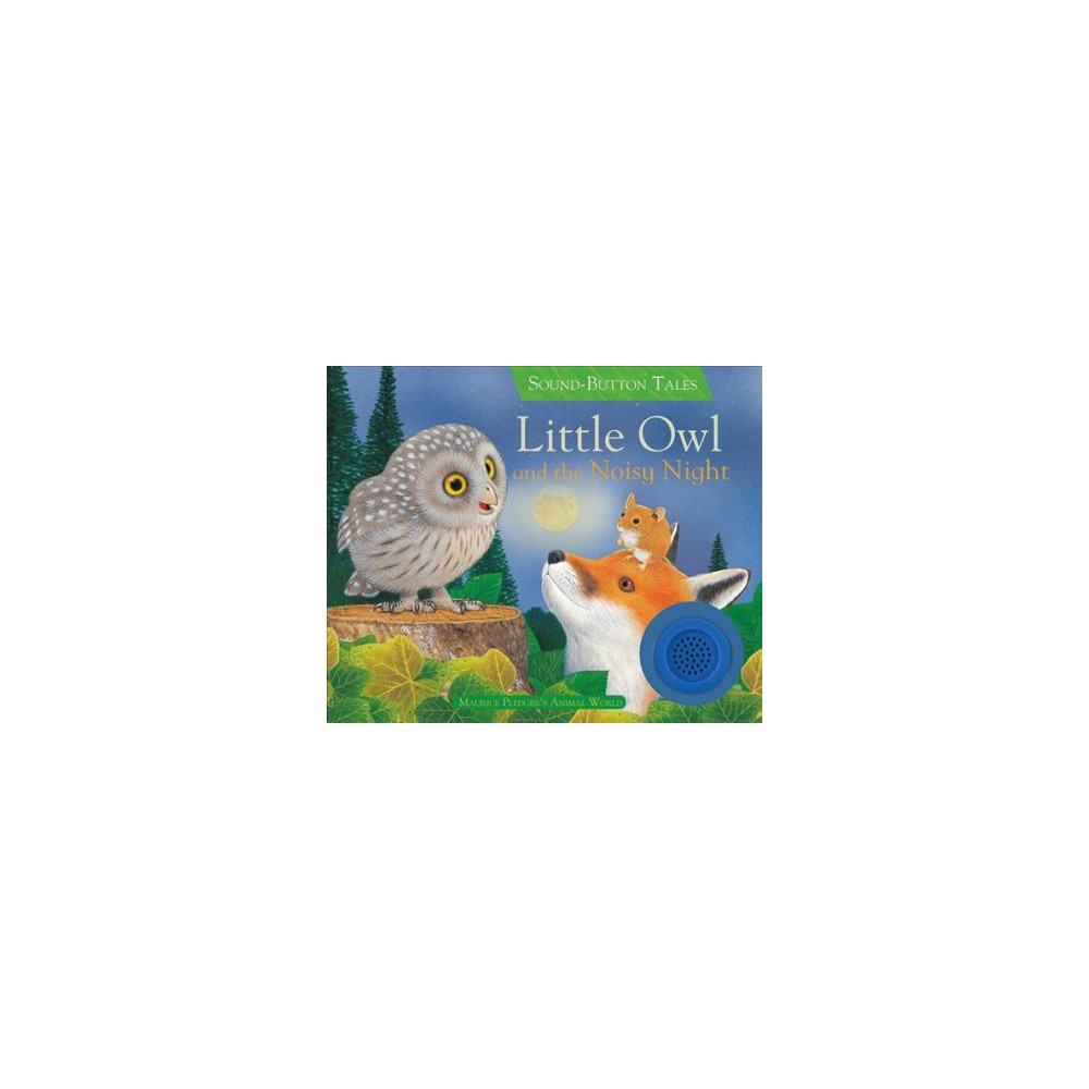 Little Owl and the Noisy Night - Brdbk by Amanda Wood (Hardcover)