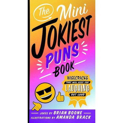 The Mini Jokiest Puns Book - (Jokiest Joking Joke Books) by  Brian Boone (Paperback) - image 1 of 1