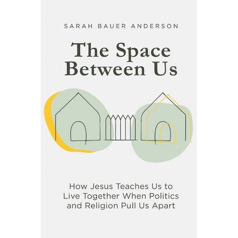 The Space Between Us - by  Sarah Bauer Anderson (Paperback) - image 1 of 1