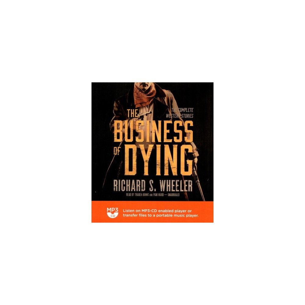 Business of Dying - by Richard S. Wheeler (MP3-CD)