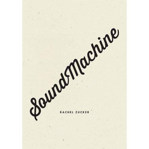 Soundmachine - by  Rachel Zucker (Paperback) - image 1 of 1