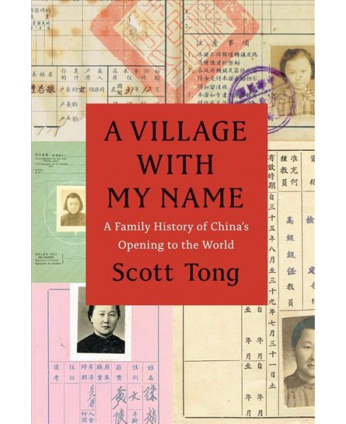 Village With My Name : A Family History of China's Opening to the World -  by Scott Tong (Hardcover) - image 1 of 1