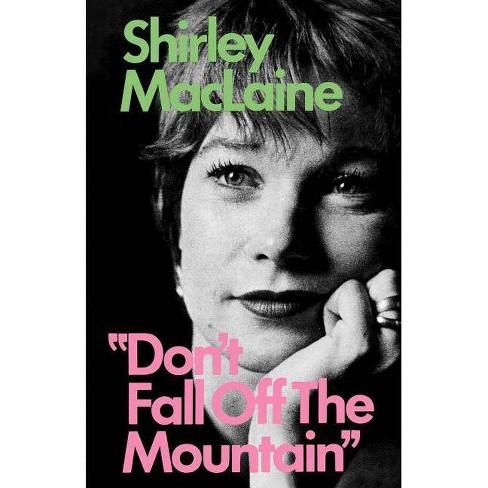 Don't Fall Off the Mountain - by  Shirley MacLaine (Paperback) - image 1 of 1