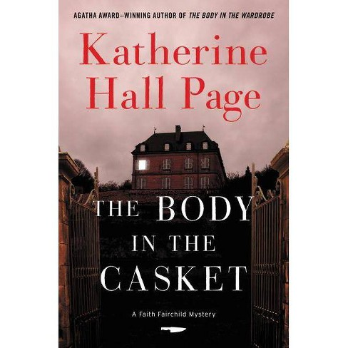 The Body in the Casket - (Faith Fairchild Mysteries) by  Katherine Hall Page (Hardcover) - image 1 of 1