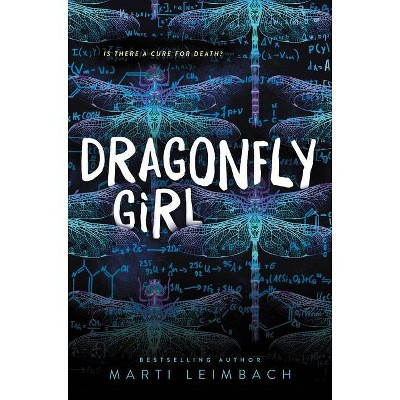 Dragonfly Girl - by  Marti Leimbach (Hardcover)