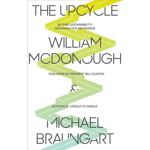 The Upcycle - by  William McDonough & Michael Braungart (Paperback) - image 1 of 1