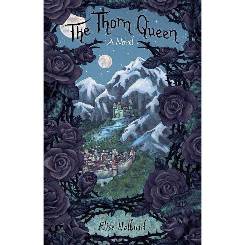The Thorn Queen - by  Elise Holland (Paperback) - image 1 of 1