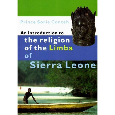 An Introduction to the Religion of the Limba - by  Prince Sorie Conteh (Paperback) - image 1 of 1