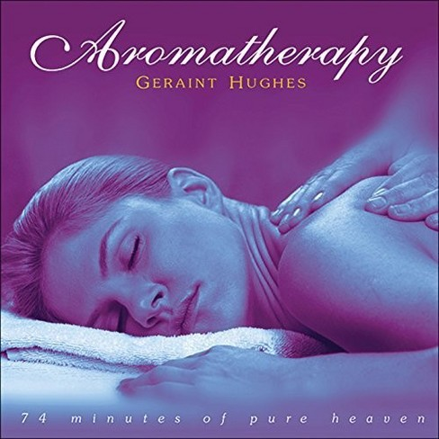 Geraint Hughes - Aromatherapy:74 Minutes Of Pure Heave (CD) - image 1 of 1