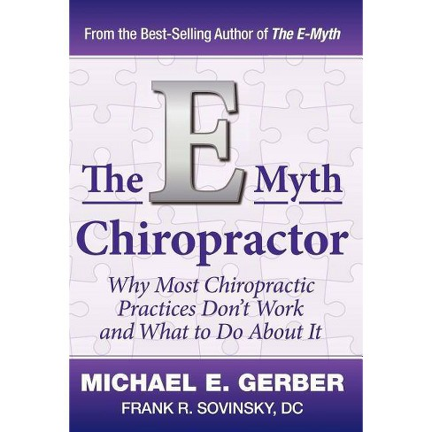 The E-Myth Chiropractor - by  Michael E Gerber & DC Frank R Sovinsky (Hardcover) - image 1 of 1