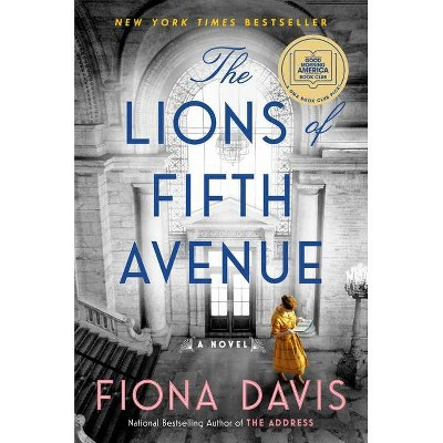 The Lions of Fifth Avenue - by Fiona Davis (Hardcover)