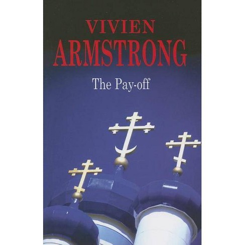 The Pay-Off - (Severn House Large Print) by  Vivien Armstrong (Hardcover) - image 1 of 1