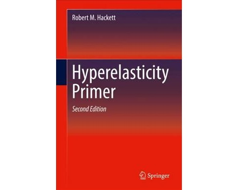 Hyperelasticity Primer -  by Robert M. Hackett (Hardcover) - image 1 of 1