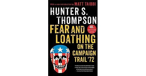 Fear and Loathing on the Campaign Trail '72 (Reprint) (Paperback) - image 1 of 1