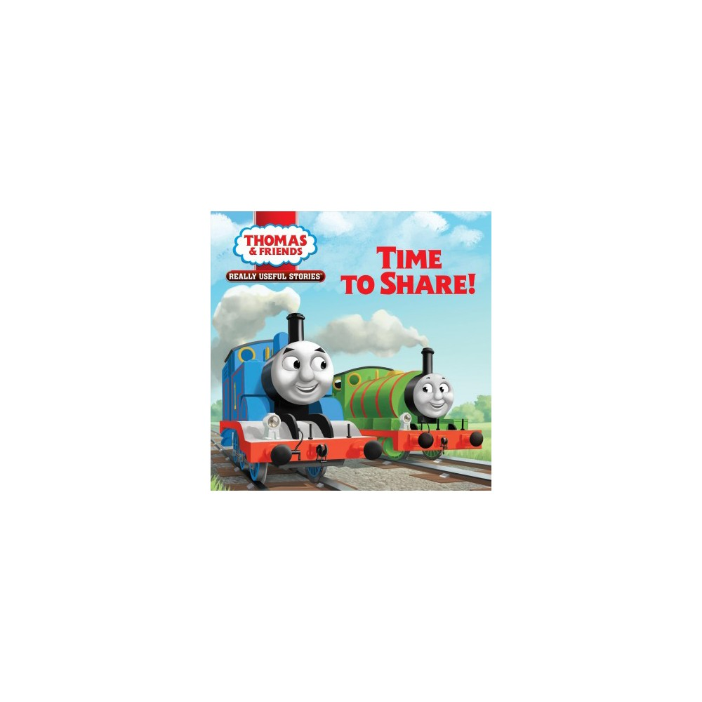 Time to Share! - (Thomas & Friends Really Useful Stories) by Nancy Parent (Hardcover)