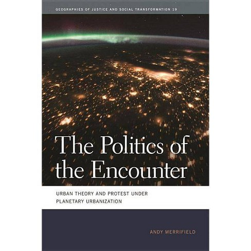 The Politics of the Encounter - (Geographies of Justice and Social Transformation (Paperback)) - image 1 of 1