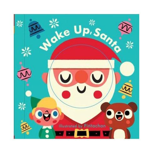 Wake Up, Santa! (a Changing Faces Book) - by  Nathan Thoms (Board_book) - image 1 of 1