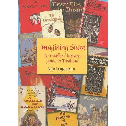 Imagining Siam - (Monash Papers on Southeast Asia) by  Caron Eastgate Dann (Paperback) - image 1 of 1