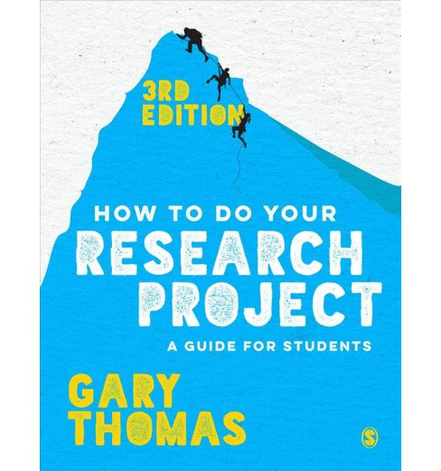 How to Do Your Research Project : A Guide for Students -  by Gary Thomas (Paperback) - image 1 of 1