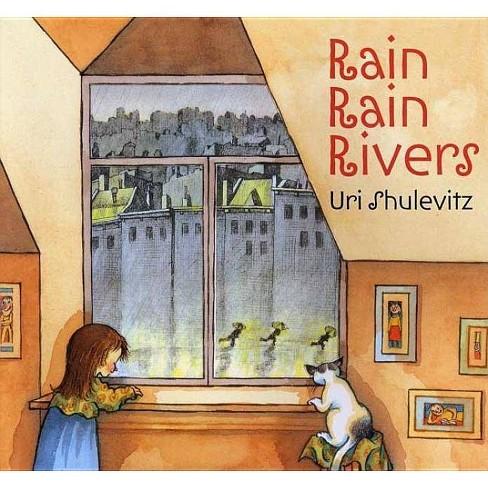 Rain Rain Rivers - (Rise and Shine) by  Uri Shulevitz (Paperback) - image 1 of 1