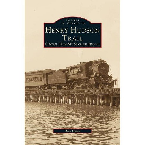Henry Hudson Trail - by  Tom Gallo & Thomas D Gallo (Hardcover) - image 1 of 1