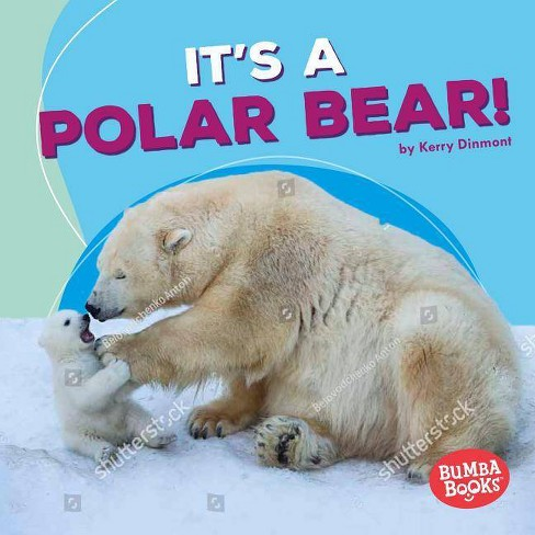 It's a Polar Bear! - (Bumba Books (R) -- Polar Animals) by  Kerry Dinmont (Hardcover) - image 1 of 1