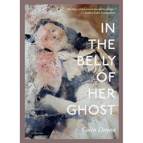 In the Belly of Her Ghost - (Larb True Stories) by  Colin Dayan (Paperback) - image 1 of 1