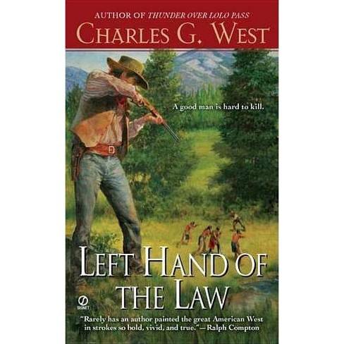 Left Hand of the Law - by  Charles G West (Paperback) - image 1 of 1