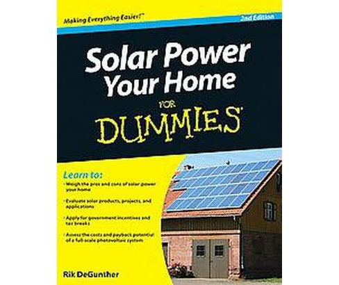 Solar Power Your Home for Dummies (Paperback) (Rik Degunther) - image 1 of 1
