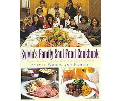 Sylvia's Family Soul Food Cookbook : From Hemingway, South Carolina to Harlem (Hardcover) (Sylvia Woods - image 1 of 1