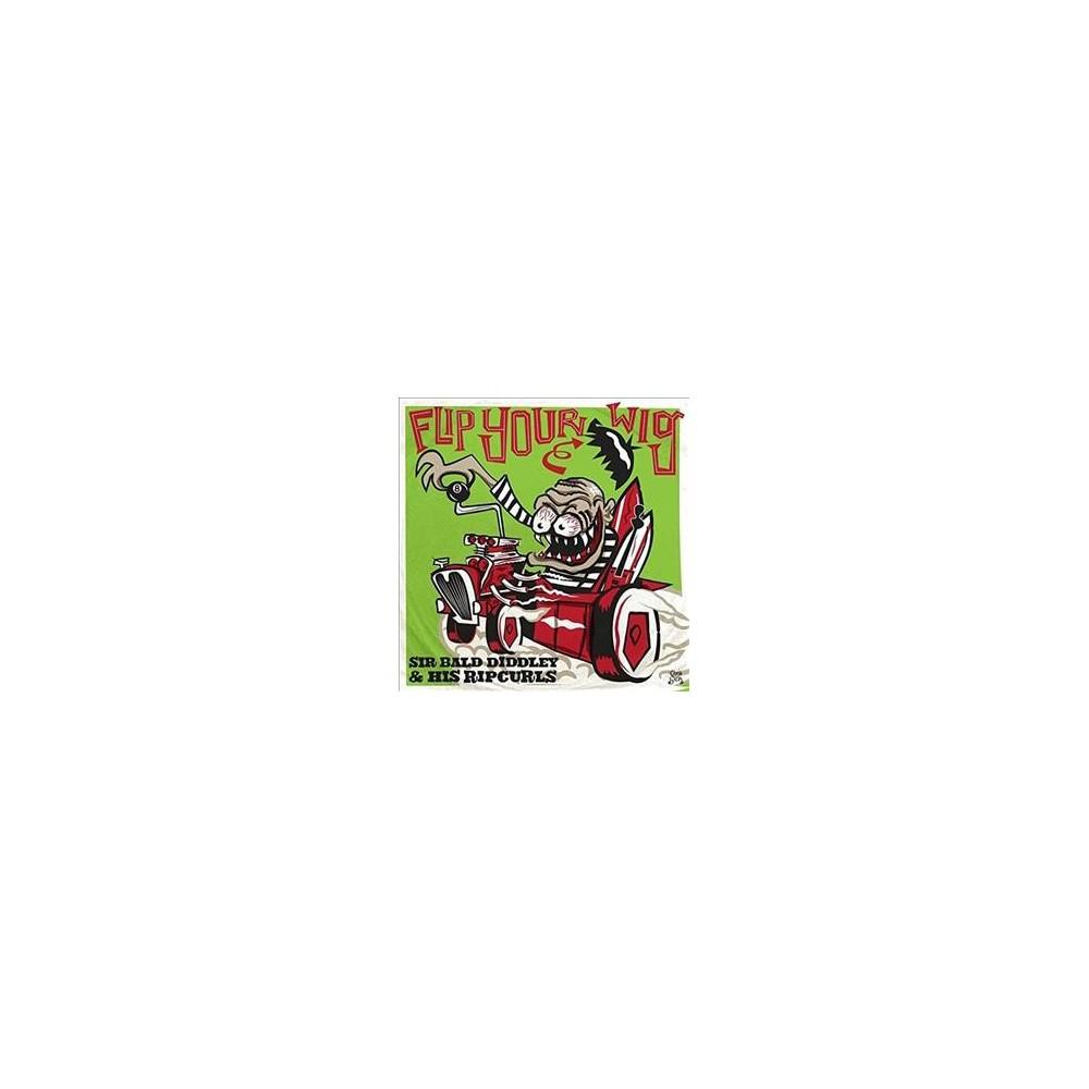 Sir Bald Diddley & H - Flip Your Wig (Vinyl)