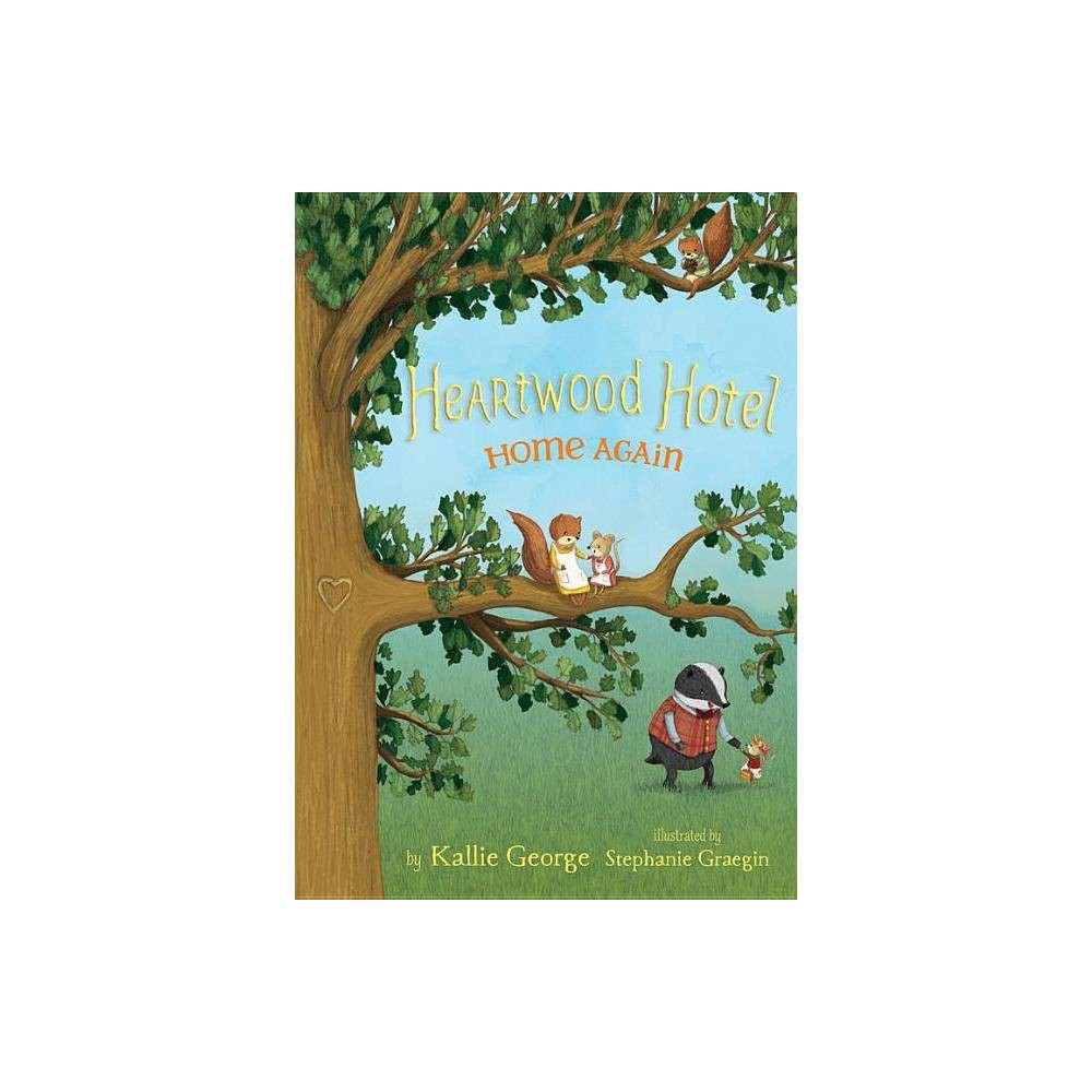Home Again Heartwood Hotel By Kallie George Hardcover