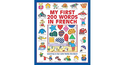My First 200 Words in French : Learning Is Fun With Teddy the Bear! (Bilingual) (Paperback) (Guillaume - image 1 of 1
