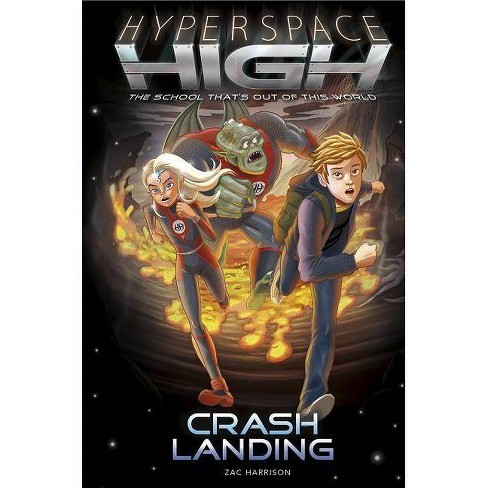Hyperspace High: Crash Landing - by  Zac Harrison (Paperback) - image 1 of 1