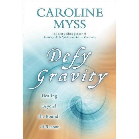 Defy Gravity - by  Caroline Myss (Paperback) - image 1 of 1