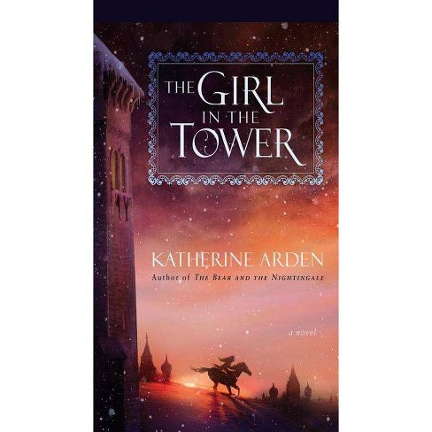The Girl in the Tower - by  Katherine Arden (Hardcover) - image 1 of 1