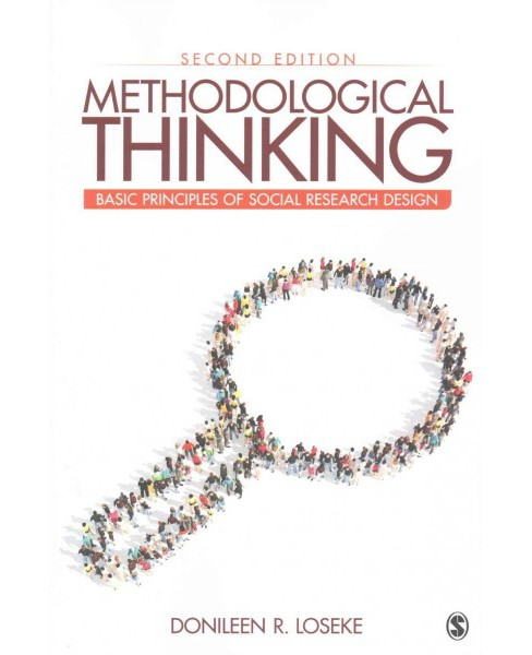 Methodological Thinking : Basic Principles of Social Research Design (Paperback) (Donileen R. Loseke) - image 1 of 1