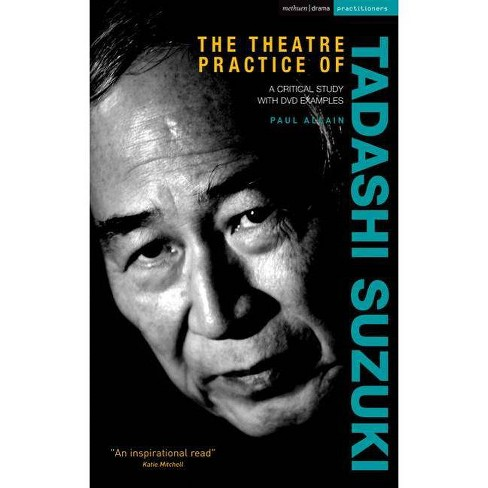 The Theatre Practice of Tadashi Suzuki - (Performance Books) 2 Edition by  Paul Allain (Hardcover) - image 1 of 1
