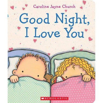 Goodnight, I Love You (Board)by Caroline Jayne Church