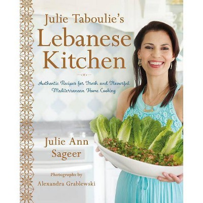 Julie Taboulie's Lebanese Kitchen - by  Julie Ann Sageer & Leah Bhabha (Hardcover)
