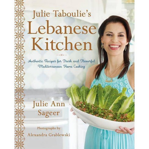 Julie Taboulie's Lebanese Kitchen - by  Julie Ann Sageer & Leah Bhabha (Hardcover) - image 1 of 1