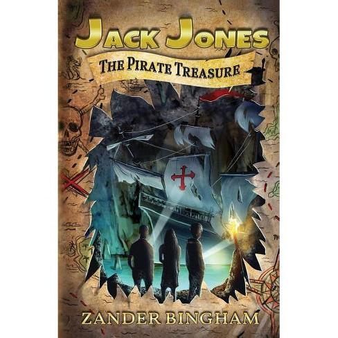 The Pirate Treasure - (Jack Jones) by  Zander Bingham (Paperback) - image 1 of 1