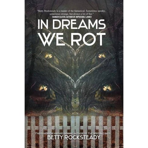 In Dreams We Rot - by  Betty Rocksteady (Paperback) - image 1 of 1