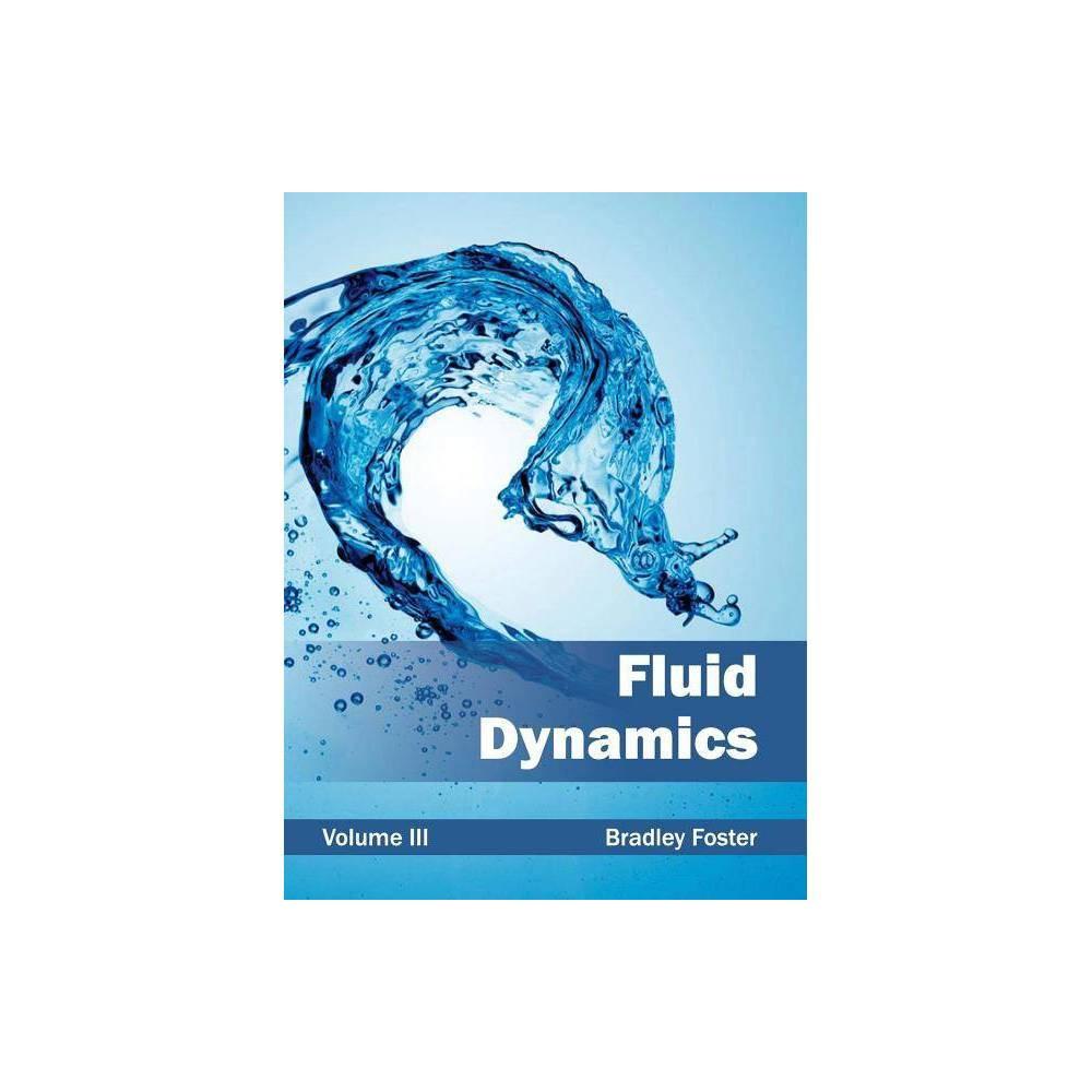 Fluid Dynamics: Volume Iii - (Hardcover)