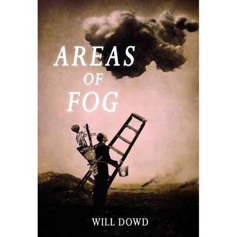 Areas of Fog - by  Will Dowd (Paperback) - image 1 of 1