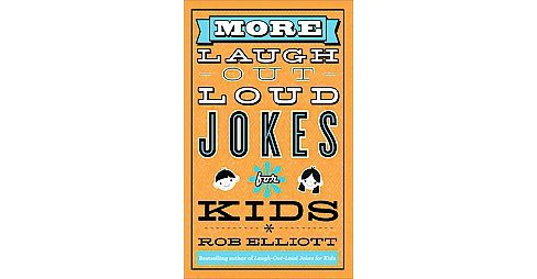 More Laugh-out-loud Jokes for Kids (Paperback) by Rob Elliott - image 1 of 1