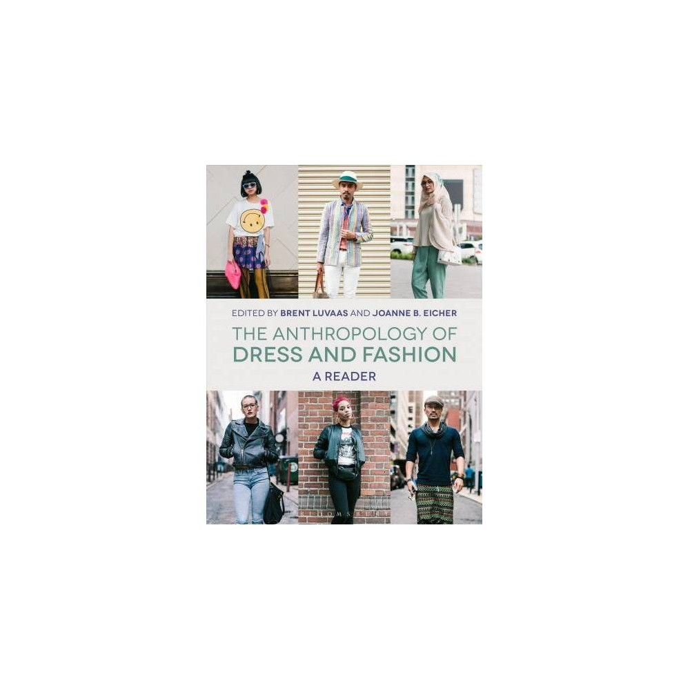 Anthropology of Dress and Fashion : A Reader - (Hardcover)