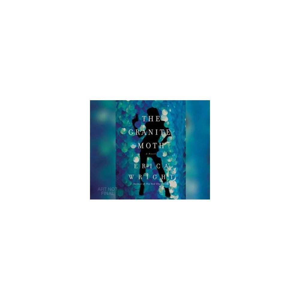 Granite Moth (Unabridged) (CD/Spoken Word) (Erica Wright)