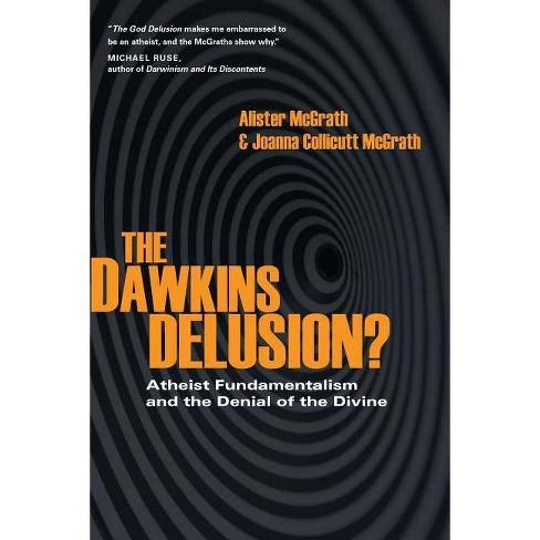 The Dawkins Delusion? - by  Alister McGrath & Joanna Collicutt McGrath (Paperback) - image 1 of 1