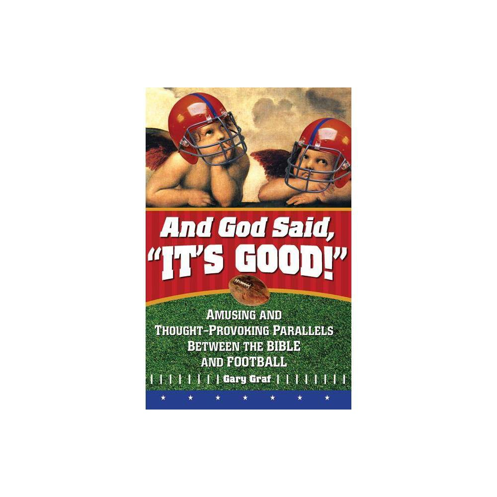 And God Said It S Good By Gary Graf Paperback